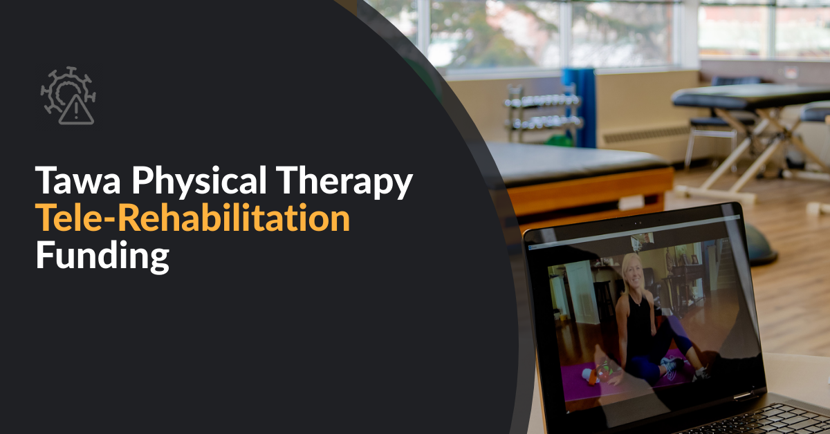 Edmonton Tele-Rehabilitation Direct Billing through Tawa Physiotherapy